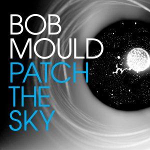 QS- Bob Mould - Patch the Sky